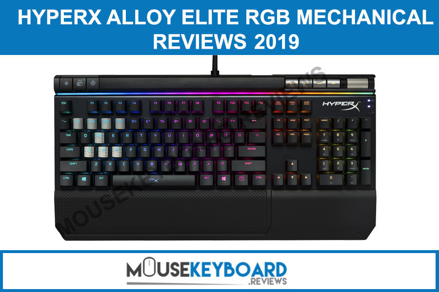HyperX Alloy Elite RGB Mechanical gaming keyboard reviews