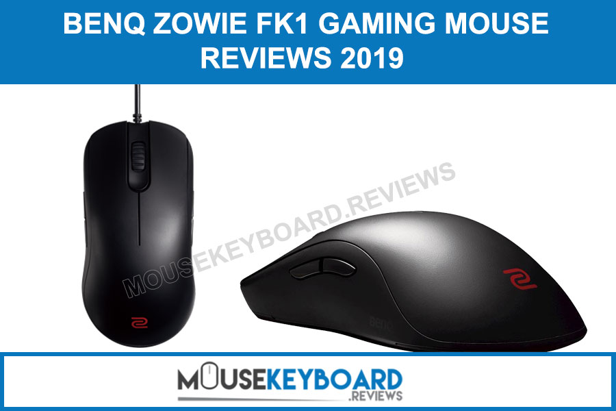 BenQ ZOWIE FK1 E-Sports Optical Gaming Mouse Reviews 2019