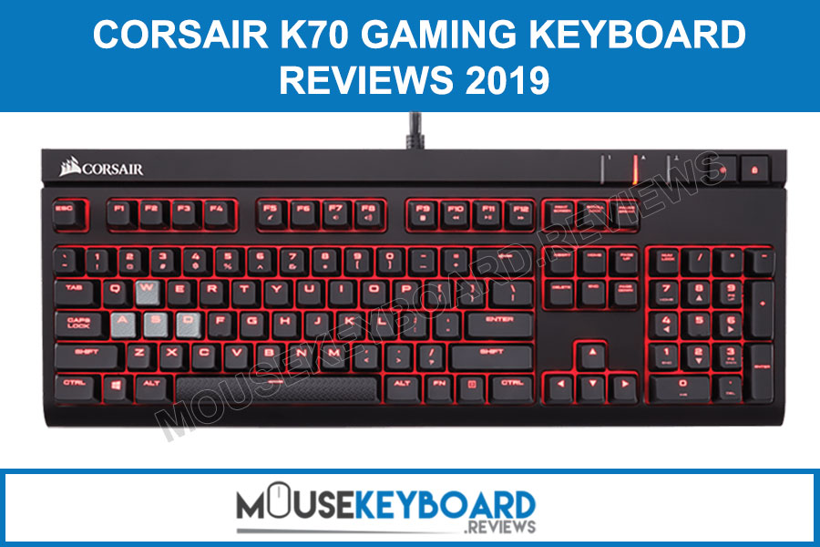 Corsair K70 Mechanical Gaming Keyboard Reviews 2019