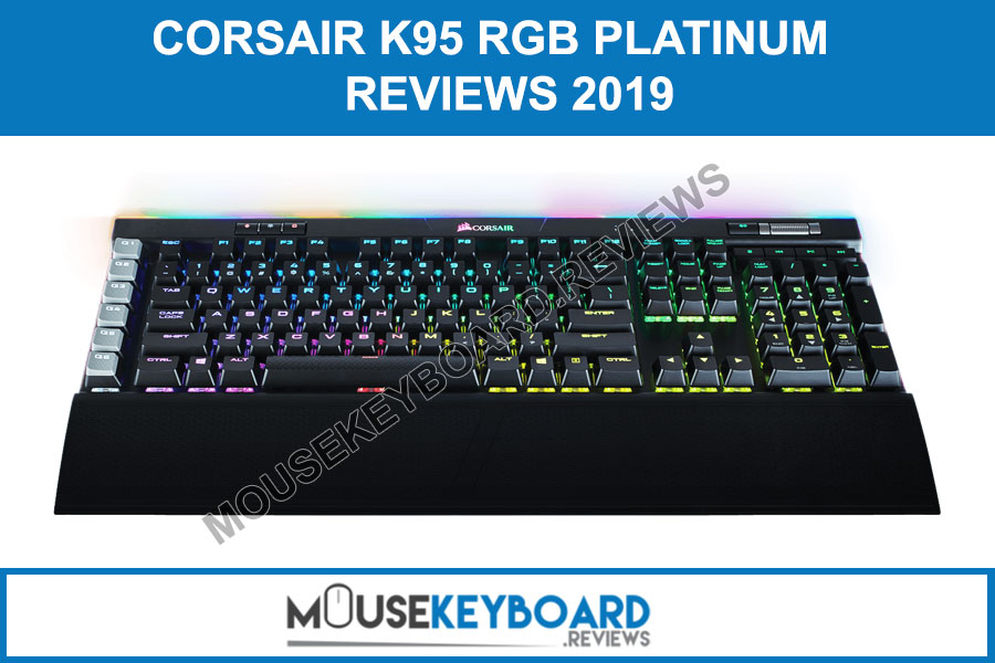 Corsair K95 RGB PLATINUM Gaming Keyborad Reviews 2019