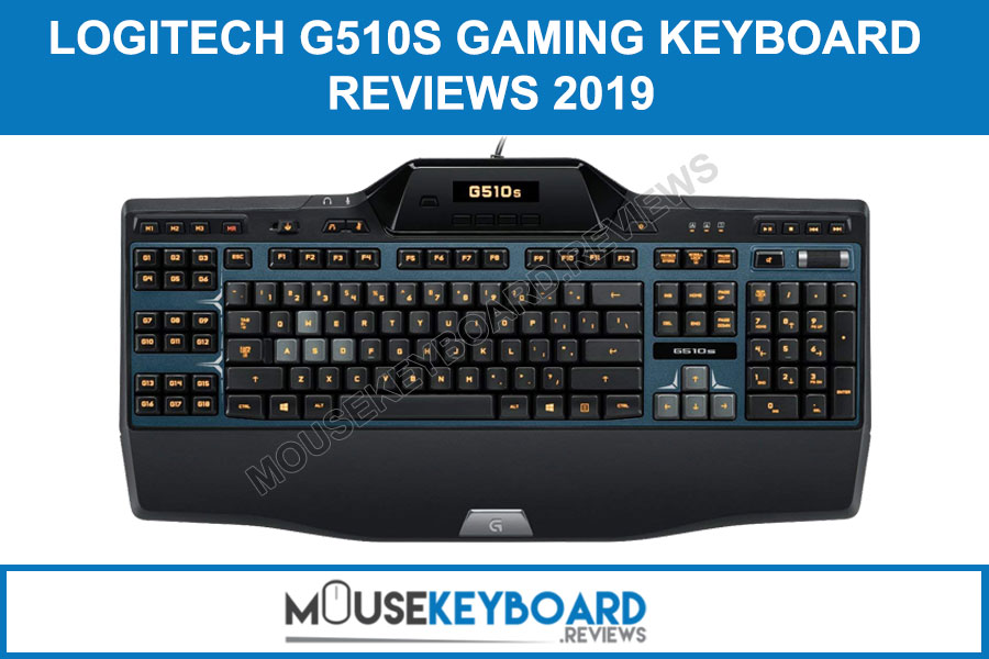 Logitech G510s Gaming Keyboard Review 2019