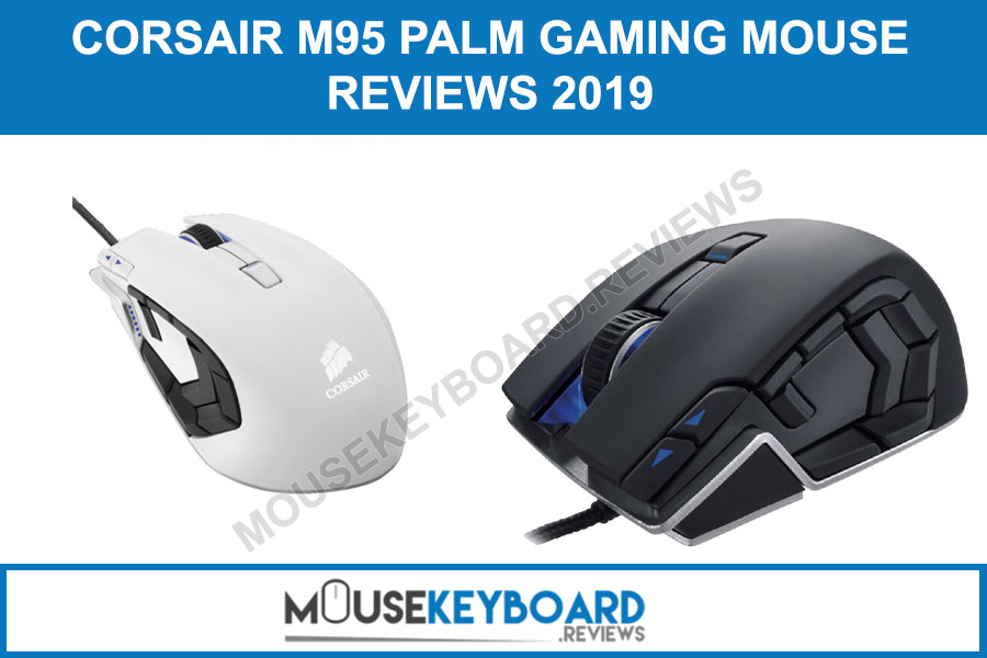 Corsair Vengeance M95 Gaming Mouse Review