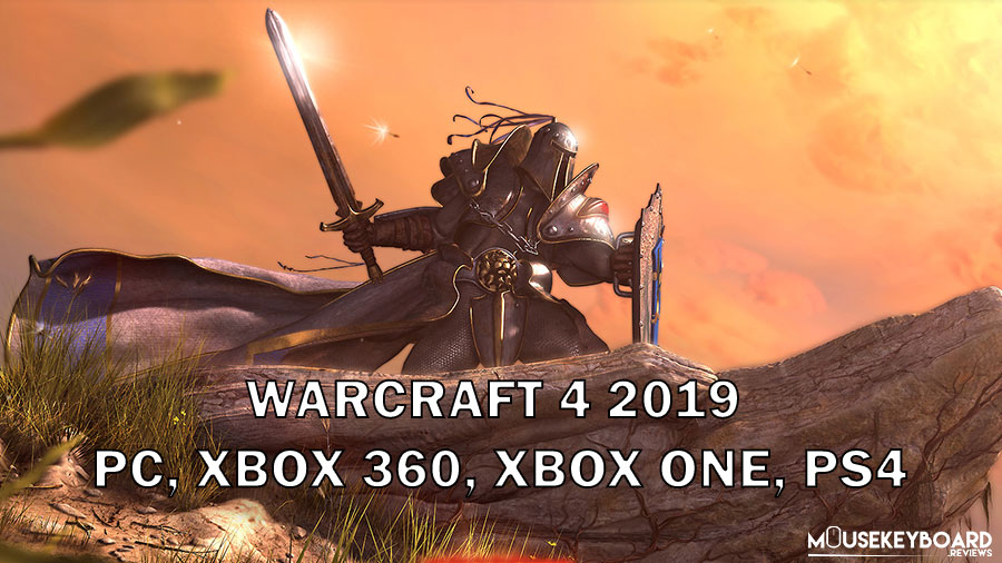 Warcraft 4 2019 PC, Xbox 360, Xbox One, Ps4 [ Current Updates ]