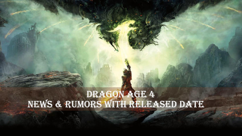 Dragon age 4 news rumors with released date